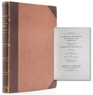 Selections from the Famous Libraries of the Most Hon. the Marquess of Lothian. Lothian Sale,...