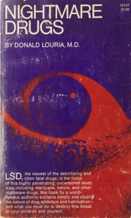 Nightmare Drugs. Drugs, Donald Louria.