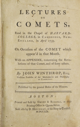 Two Lectures on Comets Read in the Chapel of HARVARD COLLEGE. John Winthrop