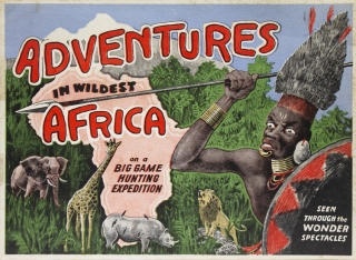Adventures in Wildest Africa. The Stirring Narrative of a Big Game Hunting Expedition in...