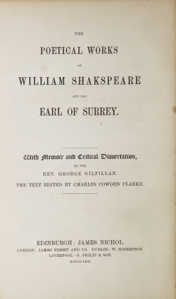 The Poetical Works of William Shakspeare [sic] and the Earl of Surrey. With memoir and critical dissertation, by the Rev. George Gilfillan