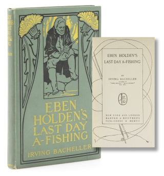 Eben Holden's Last Day A-Fishing. Irving Bacheller