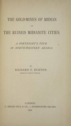 The Gold Mines of Midian and the Ruined Midianite Cities. A Fortnight's Tour in North-western Arabia