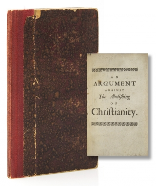 An Argument to prove, That the Abolishing of Christianity in England, May, as Things now stand,...