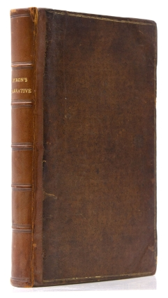 The Narrative of the Honourable John Byron (Commodore in a Late Expedition round the World) containing an Account of the Great Distresses suffered by himself and His Companions on the Coast of Patagonia from the Year 1740, Till Their Arrival in England, 1746. With a Description of St. Jago De Chili, and the Manners and Customs of the Inhabitants. Also a Relation of the Loss of the WAGER Man of War, One of Admiral Anson's Squadron