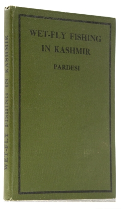 Wet-Fly Fishing in Kashmir. A Book for the Novice