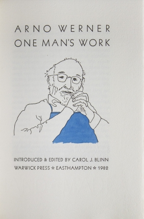 Arno Werner, One Man's Work. Introduced and edited by Carol J. Blinn
