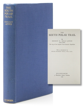 The South Polar Trail...The Log Of Ernest Mills Joyce On The Imperial Trans-Antarctic Expedition....