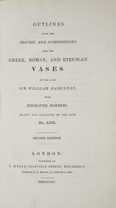 Outlines from the Figures and Compositions Upon the Greek, Roman, and Etruscan Vases of the Late Sir Hamilton; with Engraved Borders