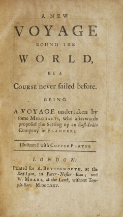 A New Voyage round the World, by a Course never sailed before. Being a Voyage undertaken by some...