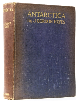 Antarctica. A Treatise on the Southern Continent. J. Gordon Hayes