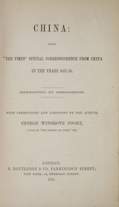 """China: Being """"The Times"""" Special Correspondence from China in the Years 1857-58...With corrections and additions by the author"""