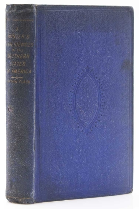 A Hunter's Experiences in the Southern States of America; being, An Account of the Natural History of the Various Quadrupeds and Birds which are the Objects of Chase in those Countries. By Captain Flack