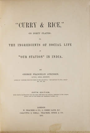 """""""Curry & Rice,"""" on Forty Plates; or, The Ingredients of Social Life at """"Our Station"""" in India"""