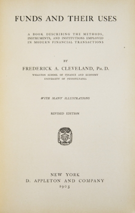 Funds and Their Uses: a book describing the methods, instruments, and institutions employed in modern financial transactions