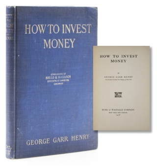 How to Invest Money. George Garr Henry