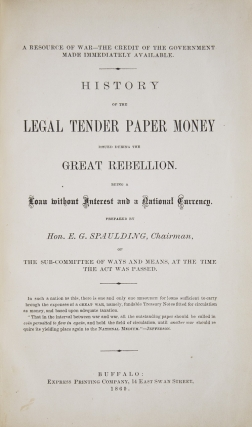 History of the Legal Tender Paper Money Issued During the Great Rebellion