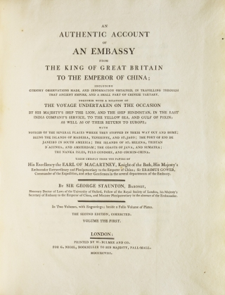 Authentic Account of an Embassy to the Emperor of China.. Taken chiefly from the papers of His Excellency the Earl of Macartney