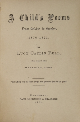 A Child's Poems from October to October, 1870-1871. [Introductory note by William Cullen Bryant ]