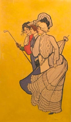 Original watercolor of three young ladies in turn of-the-century fashions, one of whom holds a golf club and has on her stock tie a design of crossed clubs