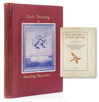 Duck Shooting and Hunting Sketches. William C. Hazelton