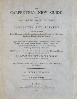 The Carpenter's New Guide: Being a Complete Book of Lines for Carpentry and Joinery …