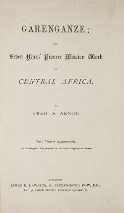 GARENGANZE; or Seven Years' Pioneer Mission Work in Central Africa