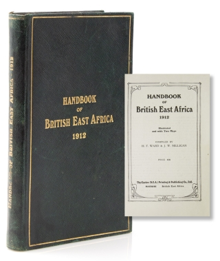 Handbook of British East Africa. H. F. Ward, J W. Milligan