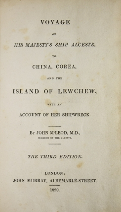Voyage of His Majesty's Ship Alceste to China, Korea to the Island of Lewchew; with an account of her subsequent shipwreck