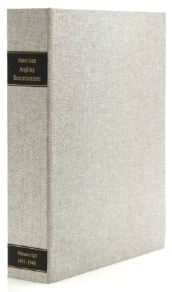 American Angling Reminiscences 1895-1940 [box title]