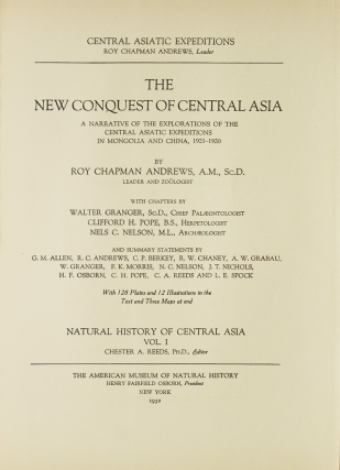 The New Conquest of Central Asia. A Narrative of the Explorations of the Central Asiatic Expeditions in Mongolia and China, 1921-1930