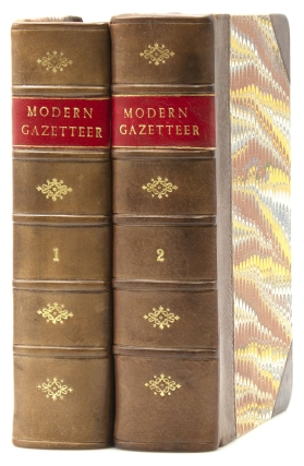 The Modern Gazetteer; Being a Compendious Geographical Dictionary kingdoms, empires, states, republics, provinces, departments, dutchies, cities, towns, townships, forts, oceans, seas, harbours, rivers, lakes, canals, hills, mountains, &c. in the known world: describing the situation, extent, boundaries, productions, manufactures, trade, curiosities, antiquities, inhabitants, manners, government, population, laws, religion, revolutions, improvements, ancient and modern names, &c. of the different countries: brought down to the present time