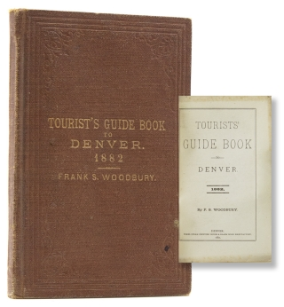 Tourist's Guide Book to Denver. F. S. Woodbury