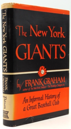 The New York Giants: An Informal History of a Great Baseball Club. BASEBALL, Frank Graham