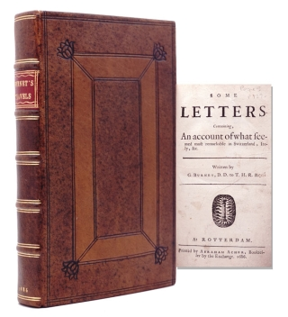 Some Letter Containing, An Account of what seemed most remarkable in Switzerland, Italy, Gilbert...
