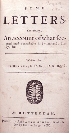 Some Letter Containing, An Account of what seemed most remarkable in Switzerland, Italy,