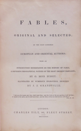 Fables, Original and Selected; By the most esteemed European and Oriental Authors...Introductory dissertation...by G. Moir Bussey