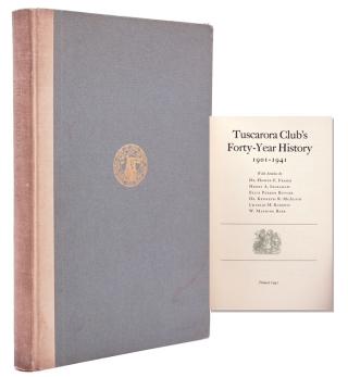 Tuscarora Club's Forty-Year History, 1901-1941. With articles by Dr. Homer E. Fraser, Henry A....