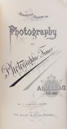 The American Annual of Photography and Photographic Times for 1893