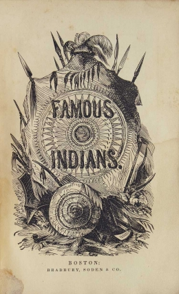 Lives of Celebrated American Indians: By the Author of Peter Parley's Tales
