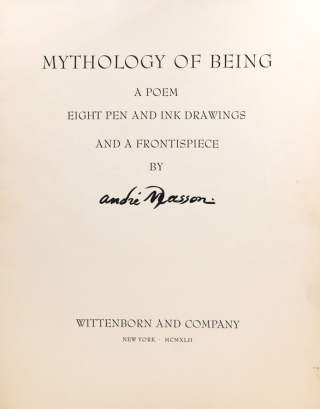 Mythology of Being. A Poem, Eight Pen and Ink Drawings and a Frontispiece by Andre Masson