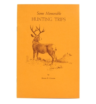 Some Memorable Hunting Trips. Roger N. Conger