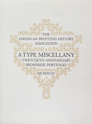 The American Printing History Association. A Type Miscellany Twentieth Anniversary Broadside...