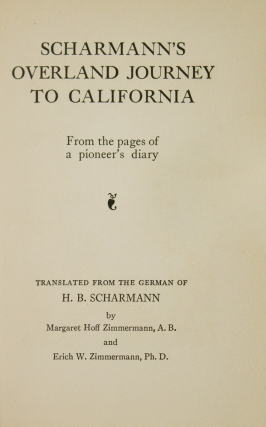 Scharmann's Overland Journey to California from the Pages of a Pioneer's Diary