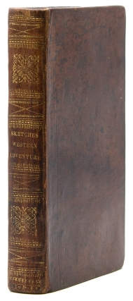 Sketches Western Adventure: Containing an Account of the Most Interesting Incidents connected with the Settlement of the West, from 1755 to 1794