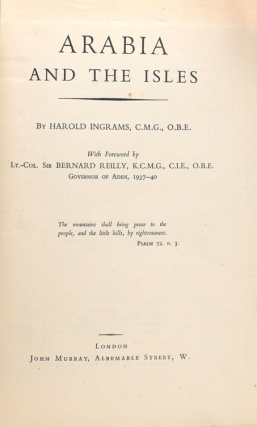 Arabia and The Isles. . With a Foreword By Lt.-Col. Sir Bernard Reilly, K.C.M.G., C.I.E., O.B.E. Governor of Aden, 1937-1940