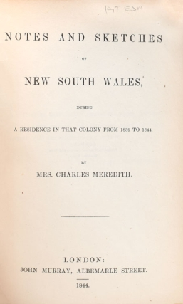 Notes and Sketches of New South Wales. during a Residence in that Colony from 1839 to 1844
