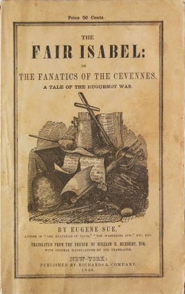 The Fair Isabel: or the Fanatics of the Cevennes. Translated by William H. Herbert, Esq (Frank...