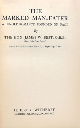 The marked Man-Eater. A ROMANCE OF THE JUNGLE FOUNDED ON FACT