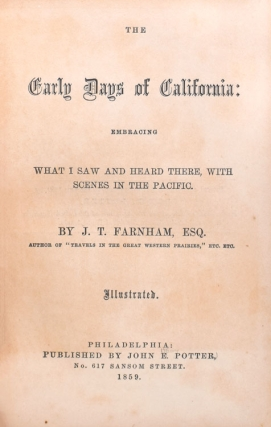 The Early Days of California: embracing what I saw and heard there, with scenes in the Pacific
